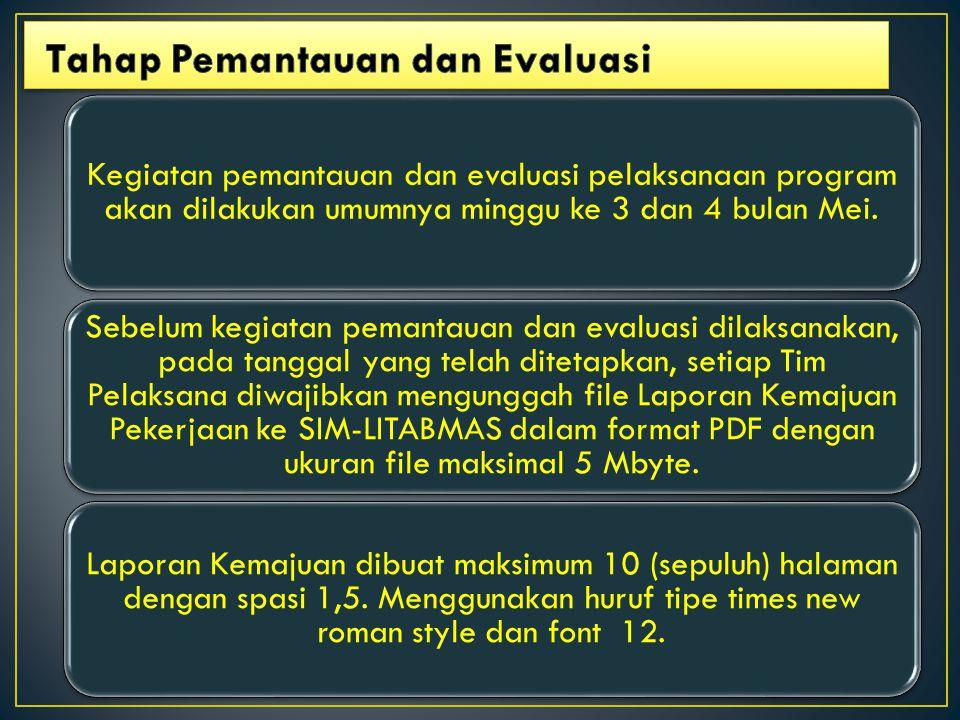 Kegiatan pemantauan dan evaluasi pelaksanaan program akan dilakukan umumnya minggu ke 3 dan 4 bulan Mei. Sebelum kegiatan pemantauan dan evaluasi dila