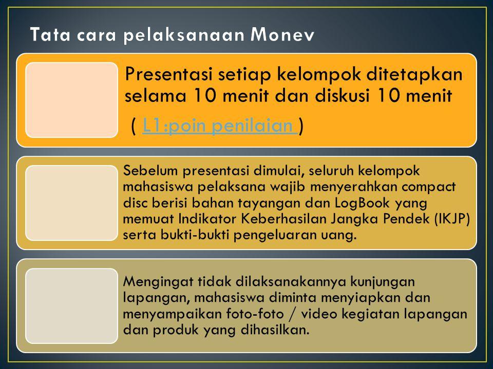 Persiapan Monev Laporan KemajuanIKJPLog bookHasil sementara (alat, prototipe, kegiatan)Laporan Keuangan (dilengkapi nota pembelian)PresentasiDokumentasi (Foto dan atau video)