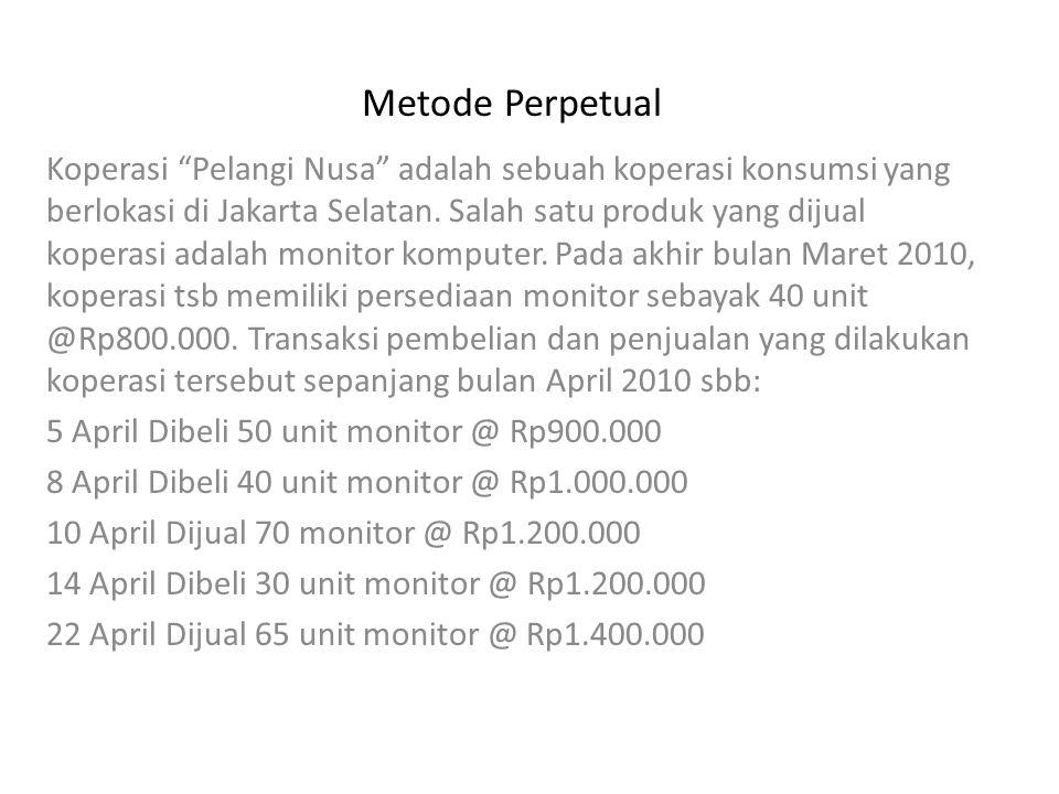 """Metode Perpetual Koperasi """"Pelangi Nusa"""" adalah sebuah koperasi konsumsi yang berlokasi di Jakarta Selatan. Salah satu produk yang dijual koperasi ada"""