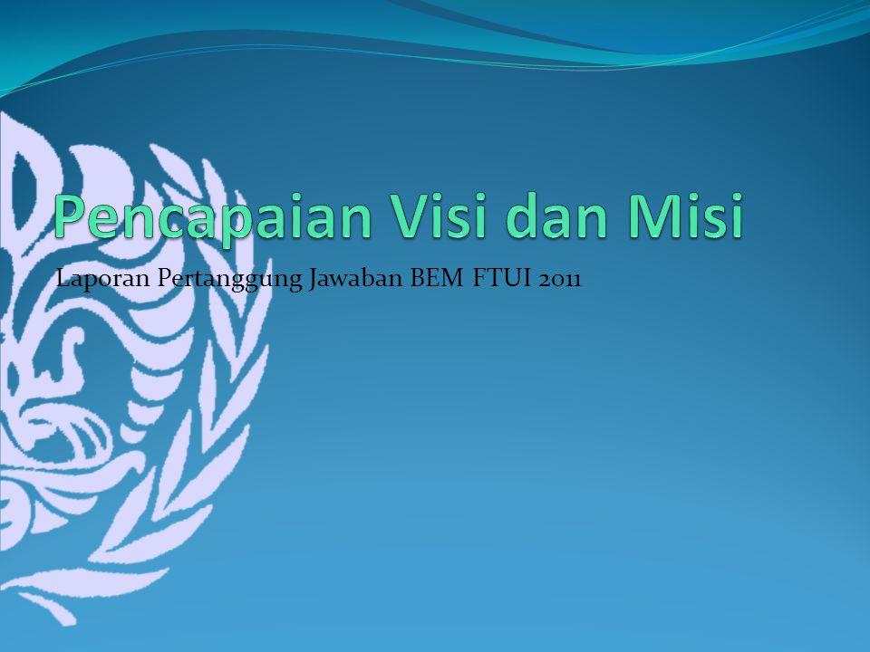 Laporan Pertanggung Jawaban BEM FTUI 2011