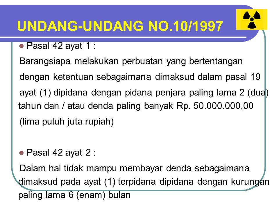 UNDANG-UNDANG NO.10/1997 Pasal 43 ayat 1 : Barangsiapa melakukan perbuatan yang bertentangan dengan ketentuan sebagaimana dimaksud dalam pasal 17 ayat (1) dipidana dengan pidana penjara paling lama 2 (dua) tahun dan / atau denda paling banyak Rp.