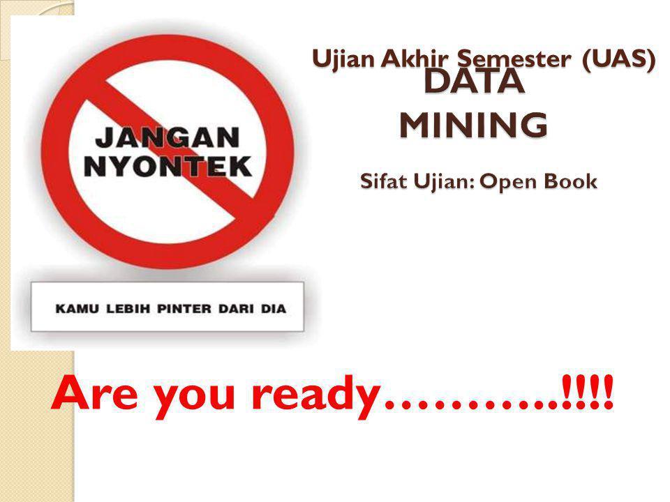 Ujian Akhir Semester (UAS) Are you ready………..!!!!