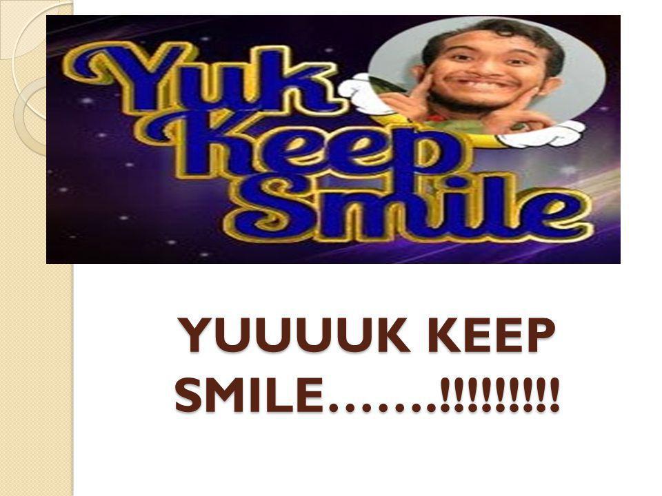 YUUUUK KEEP SMILE…….!!!!!!!!!