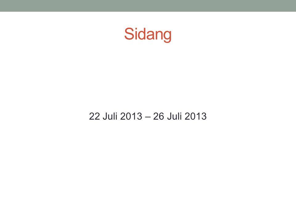 Sidang 22 Juli 2013 – 26 Juli 2013