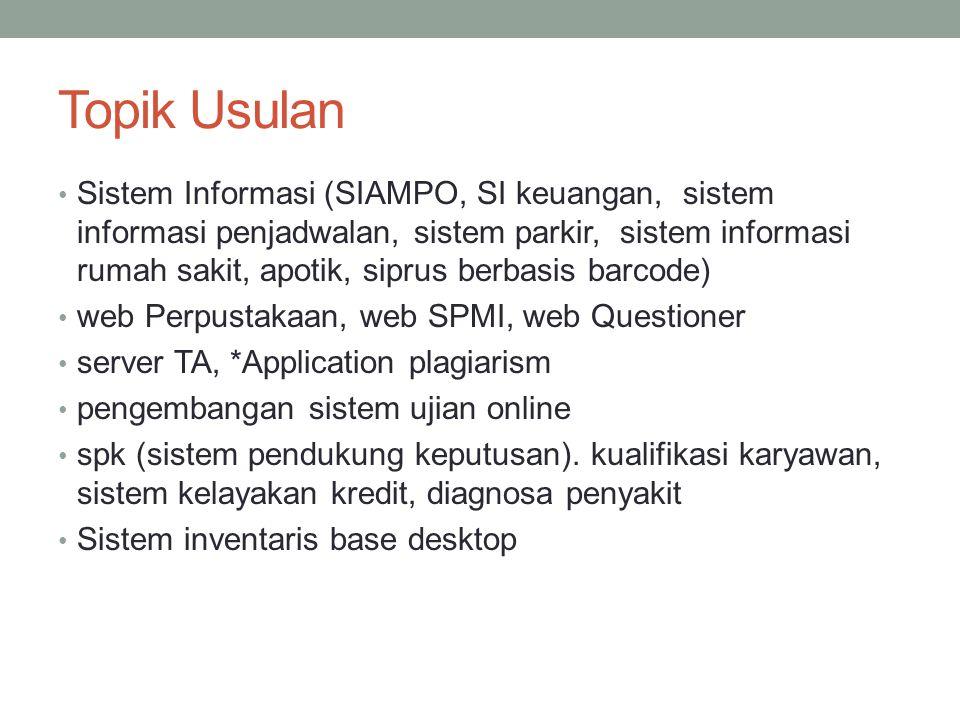 Topik Usulan Sistem Informasi (SIAMPO, SI keuangan, sistem informasi penjadwalan, sistem parkir, sistem informasi rumah sakit, apotik, siprus berbasis