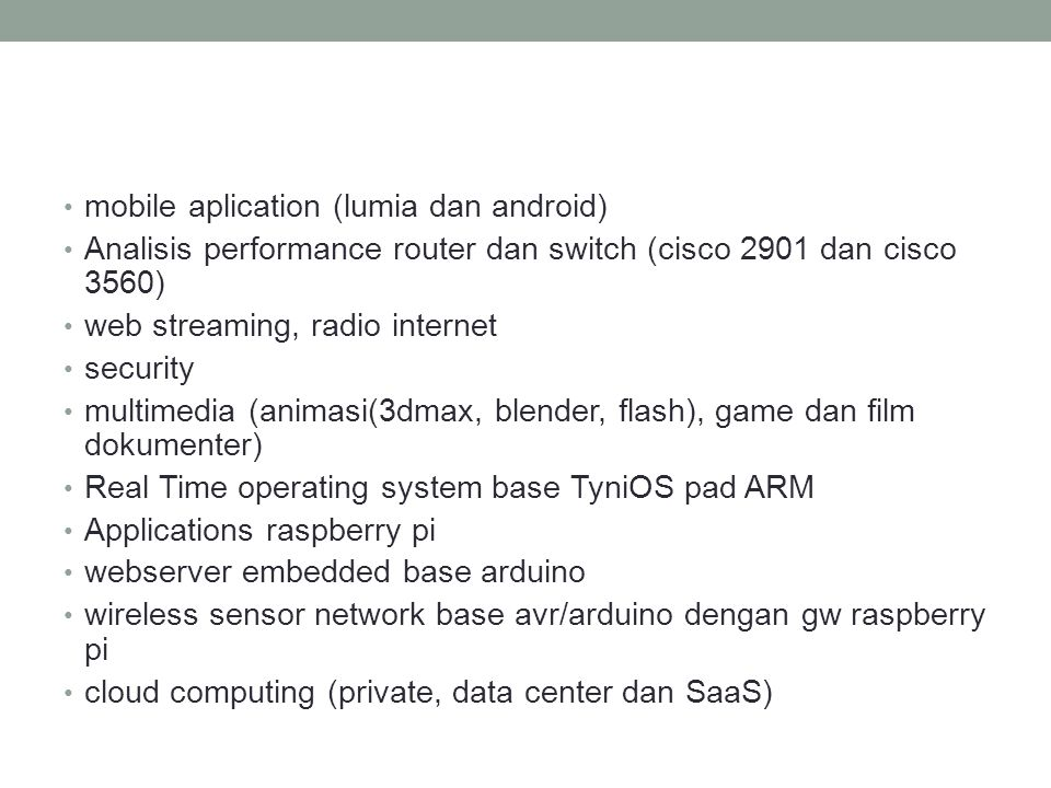 mobile aplication (lumia dan android) Analisis performance router dan switch (cisco 2901 dan cisco 3560) web streaming, radio internet security multim
