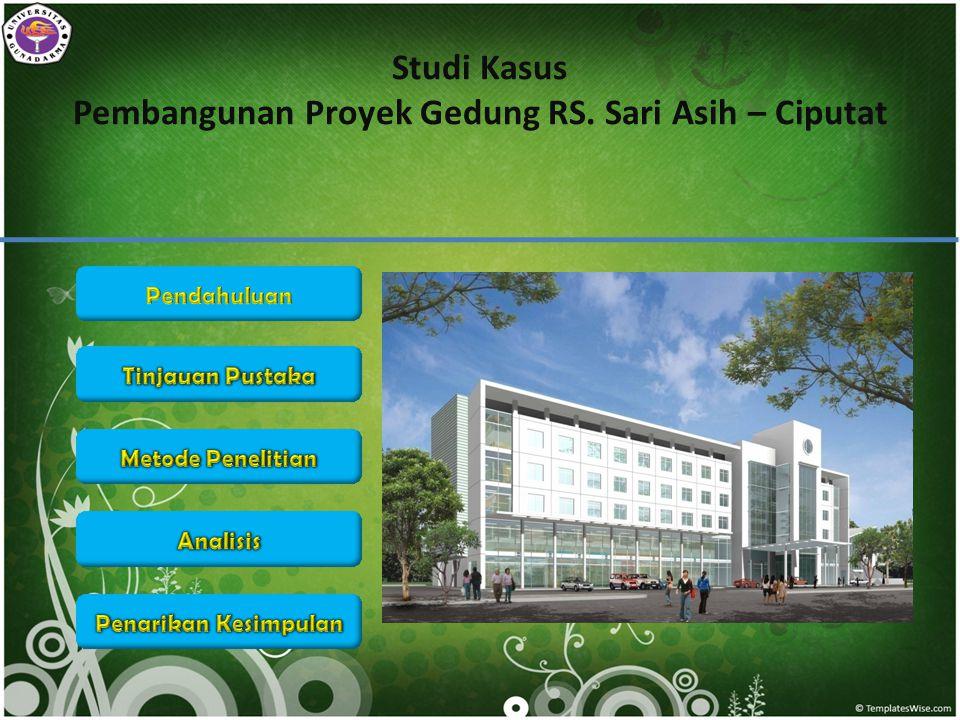 Studi Kasus Pembangunan Proyek Gedung RS. Sari Asih – Ciputat