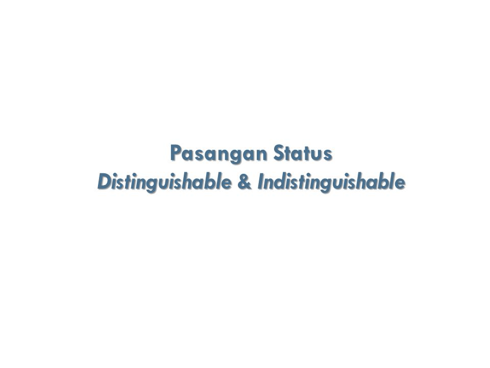 Pasangan Status Distinguishable & Indistinguishable