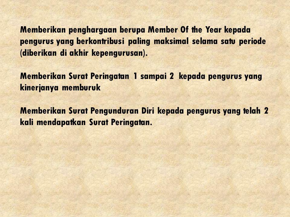 Memberikan penghargaan berupa Member Of the Year kepada pengurus yang berkontribusi paling maksimal selama satu periode (diberikan di akhir kepengurus