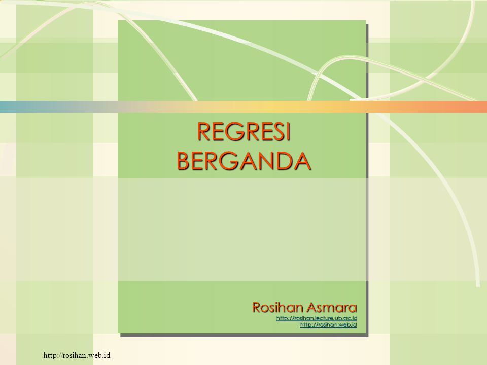 William J. Stevenson Operations Management 8 th edition REGRESIBERGANDA Rosihan Asmara http://rosihan.lecture.ub.ac.id http://rosihan.web.id http://ro