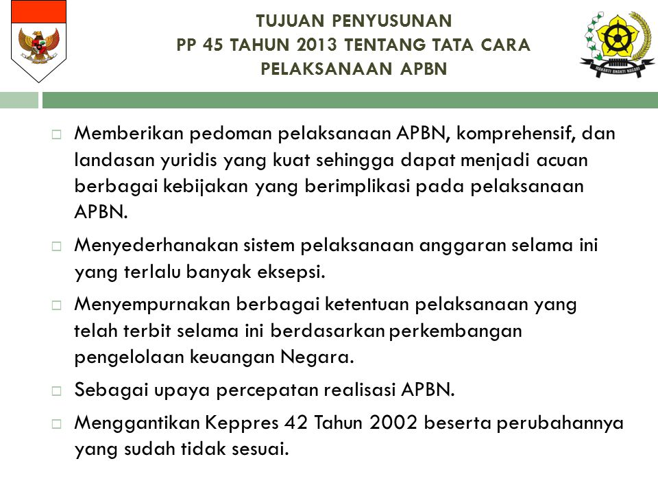 RUANG LINGKUP PENGATURAN PP 45 TAHUN 2013 TENTANG TATA CARA PELAKSANAAN APBN 1.