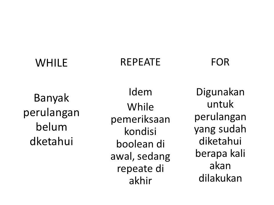 Pada contoh 1, tidak akan mencetak apa-apa, sedangkan pada contoh 2 akan mencetak tulisan STMIK minimal 1 kali.