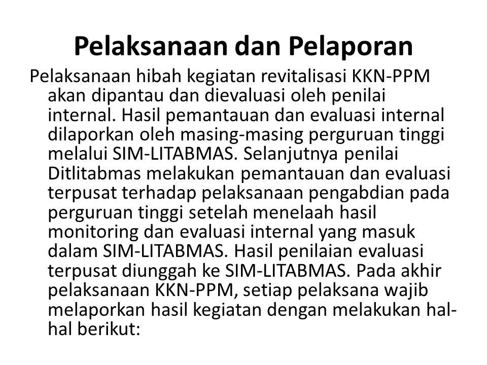 Pelaksanaan dan Pelaporan Pelaksanaan hibah kegiatan revitalisasi KKN-PPM akan dipantau dan dievaluasi oleh penilai internal. Hasil pemantauan dan eva