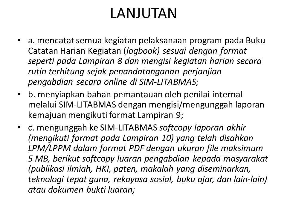 LANJUTAN a. mencatat semua kegiatan pelaksanaan program pada Buku Catatan Harian Kegiatan (logbook) sesuai dengan format seperti pada Lampiran 8 dan m