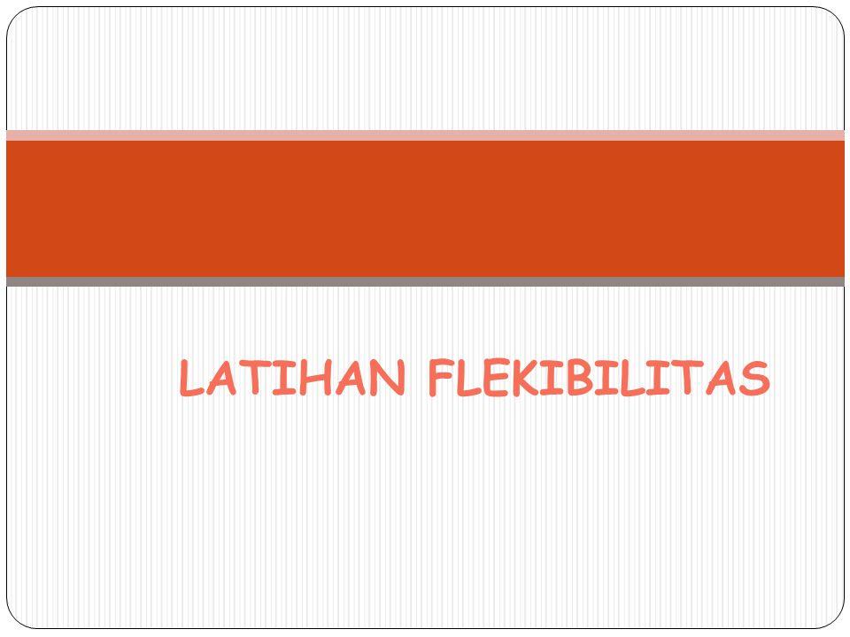 LATIHAN FLEKIBILITAS