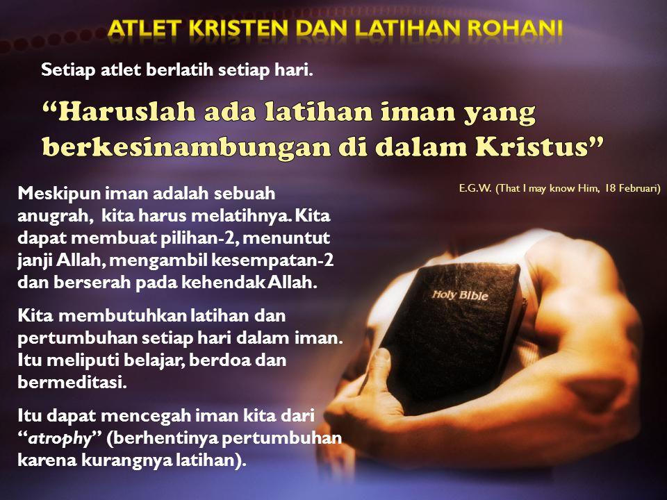 Meskipun iman adalah sebuah anugrah, kita harus melatihnya. Kita dapat membuat pilihan-2, menuntut janji Allah, mengambil kesempatan-2 dan berserah pa