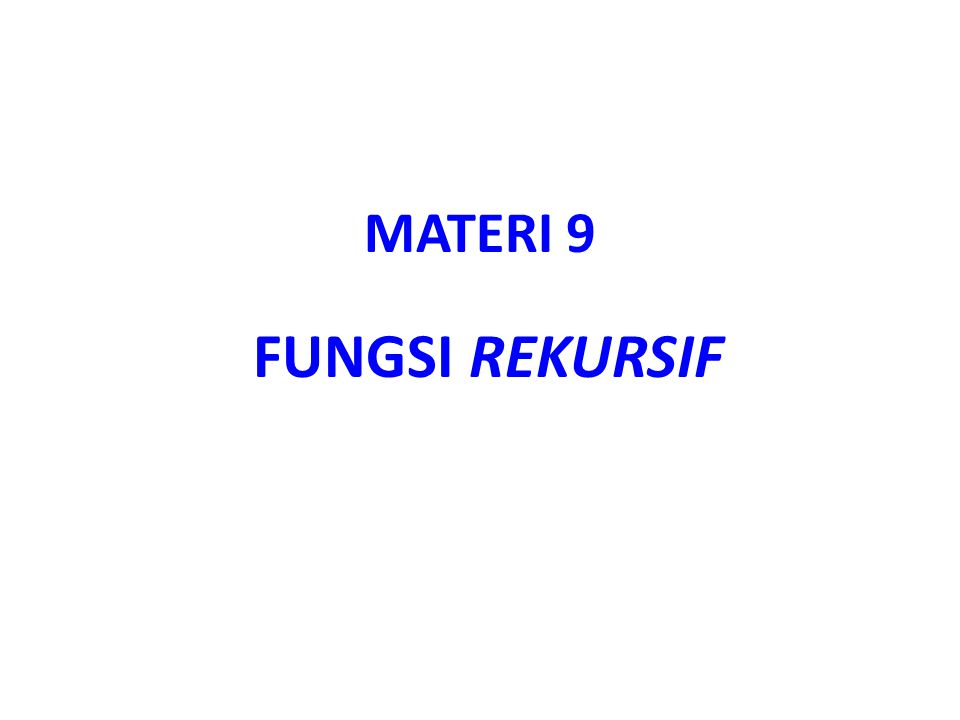 Pengantar Rekursif merupakan suatu metode pada procedure atau function yang di dalamnya terdapat perintah untuk memanggil procedure atau function itu sendiri.