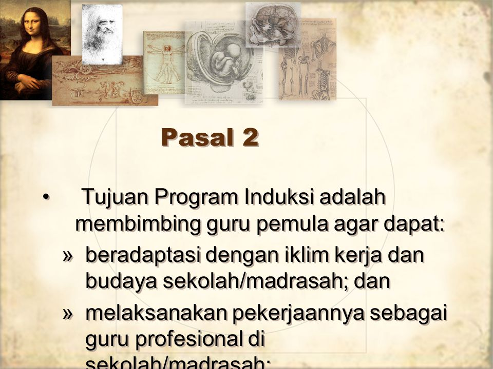 Pasal 3 Program Induksi diselenggarakan berdasarkan prinsip keprofesionalan, kesejawatan, akuntabel dan berkelanjutan.