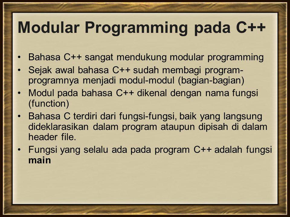 The main Function function main() dibutuhkan agar program C++ dapat dieksekusi.