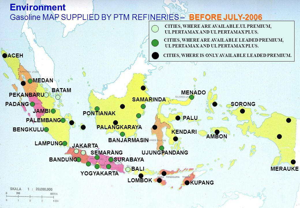 Selalu Hadir Melayani Environment SINCE JULY-2006 Gasoline MAP SUPPLIED BY PTM REFINERIES – SINCE JULY-2006 CITIES, WHERE ARE AVAILABLE UL PREMIUM, UL PERTAMAX AND UL PERTAMAX PLUS.