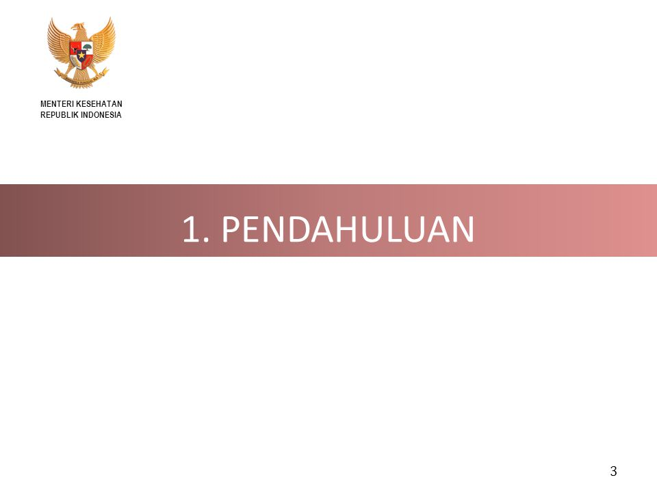 3 1. PENDAHULUAN MENTERI KESEHATAN REPUBLIK INDONESIA