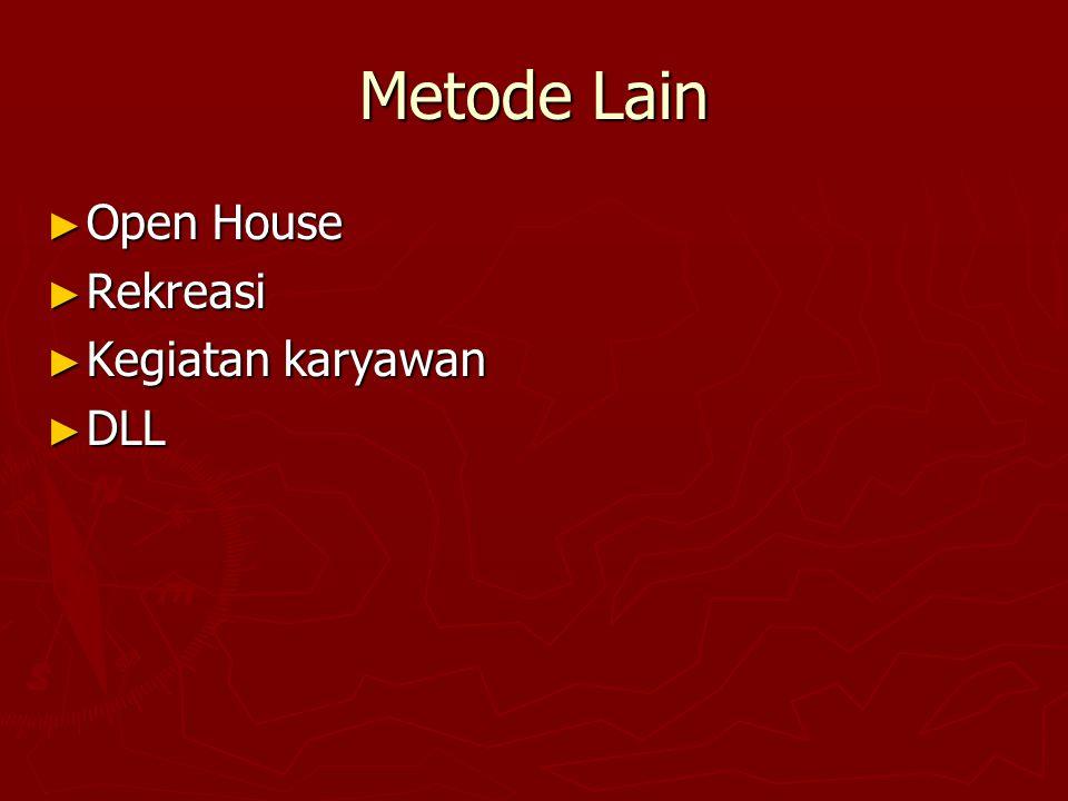 Metode Lain ► Open House ► Rekreasi ► Kegiatan karyawan ► DLL