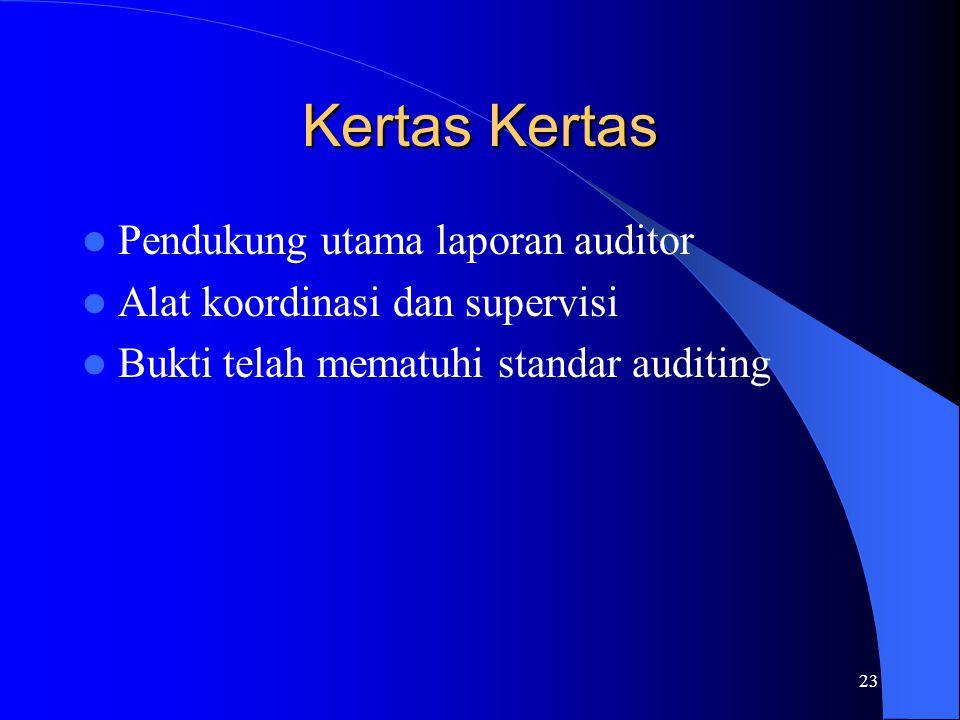 23 Kertas Kertas Pendukung utama laporan auditor Alat koordinasi dan supervisi Bukti telah mematuhi standar auditing