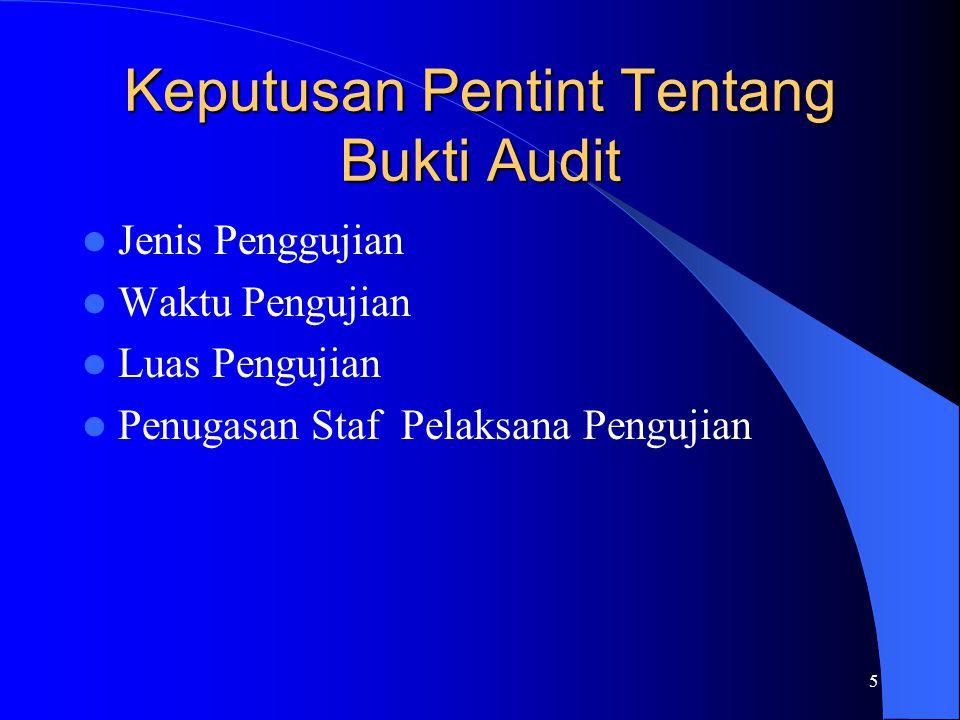 5 Keputusan Pentint Tentang Bukti Audit Jenis Penggujian Waktu Pengujian Luas Pengujian Penugasan Staf Pelaksana Pengujian