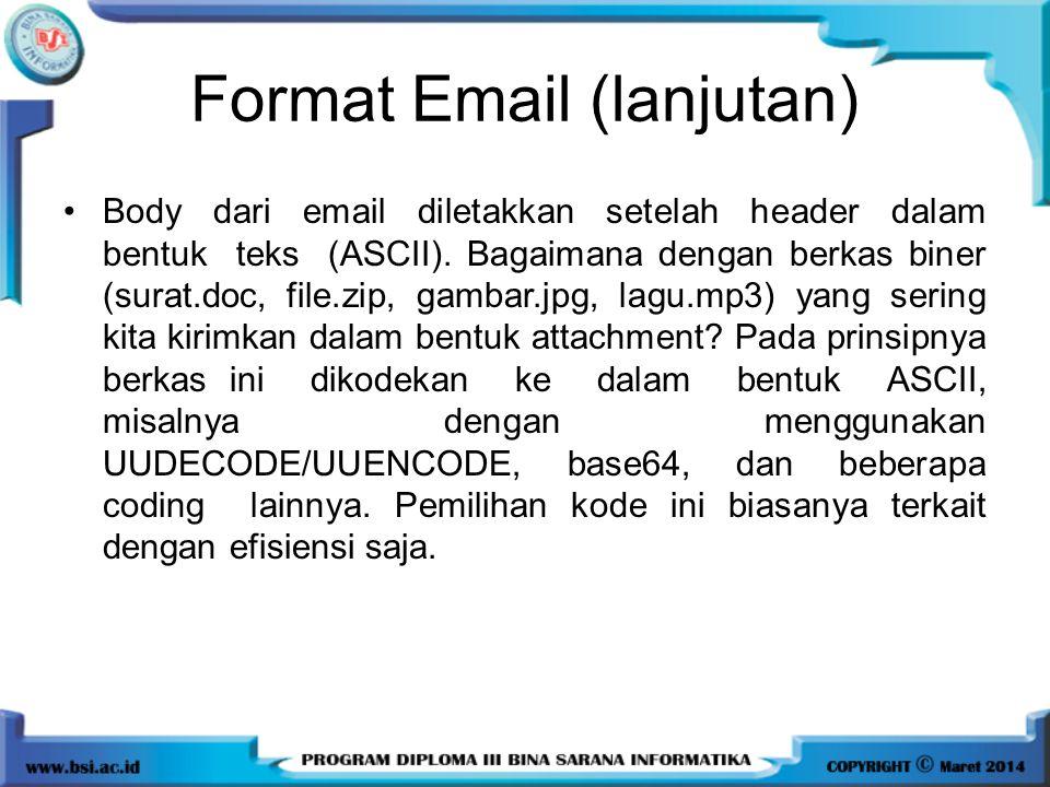 Body dari email diletakkan setelah header dalam bentuk teks (ASCII). Bagaimana dengan berkas biner (surat.doc, file.zip, gambar.jpg, lagu.mp3) yang se