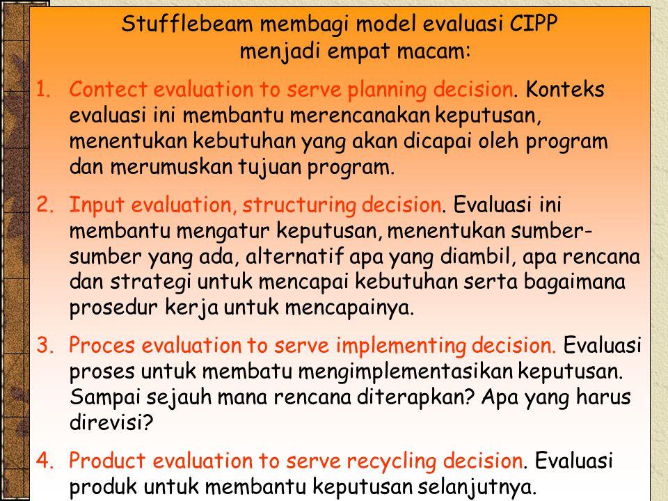 Model evaluasi sangat beragam tergantung dari kecenderungan para pakar evaluasi.