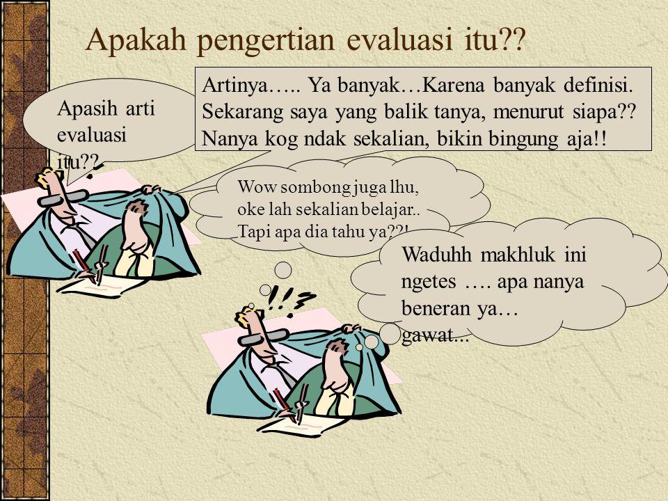 Apakah pengertian evaluasi itu?.Apasih arti evaluasi itu?.