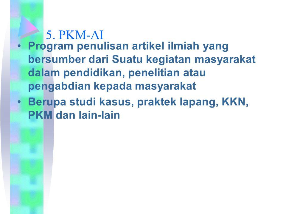 5. PKM-AI Program penulisan artikel ilmiah yang bersumber dari Suatu kegiatan masyarakat dalam pendidikan, penelitian atau pengabdian kepada masyaraka