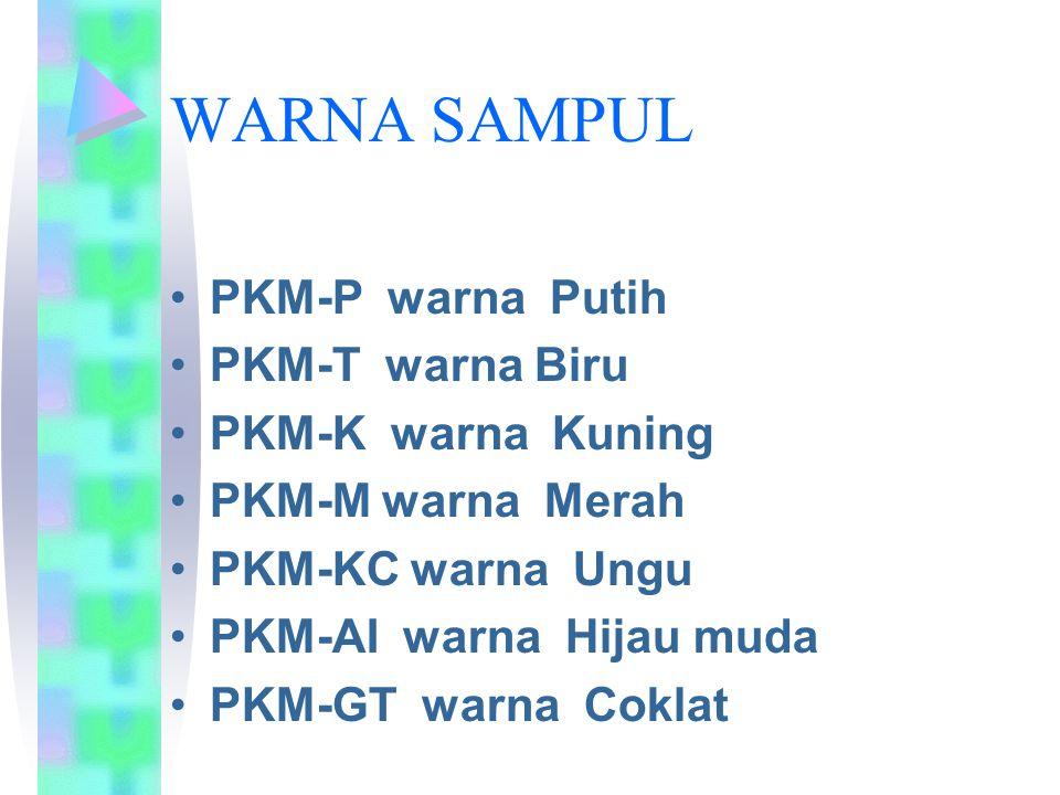 WARNA SAMPUL PKM-P warna Putih PKM-T warna Biru PKM-K warna Kuning PKM-M warna Merah PKM-KC warna Ungu PKM-AI warna Hijau muda PKM-GT warna Coklat