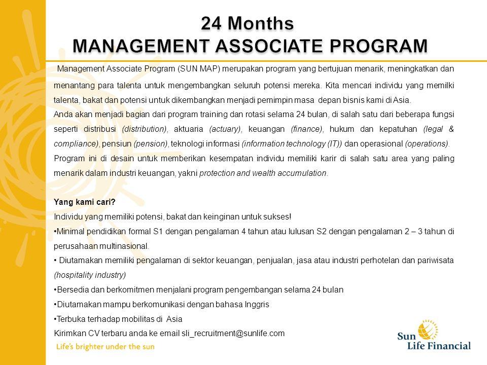 Management Associate Program (SUN MAP) merupakan program yang bertujuan menarik, meningkatkan dan menantang para talenta untuk mengembangkan seluruh potensi mereka.
