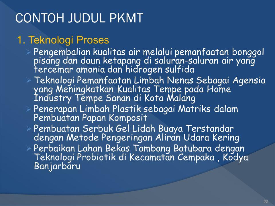 CONTOH JUDUL PKMP  Pengolahan biji karet menjadi biodiesel  Studi kemampuan hutan kota dalam penyerapan karbon: studi kasus di kampus UGM Yogyakarta
