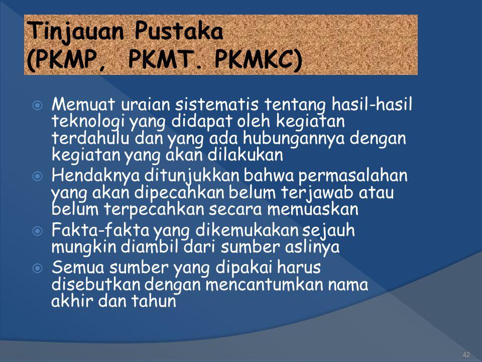 Kegunaan  Kegunaan (manfaat) program memuat hal-hal yang akan dicapai bila kegiatan PKM ini berhasil 41
