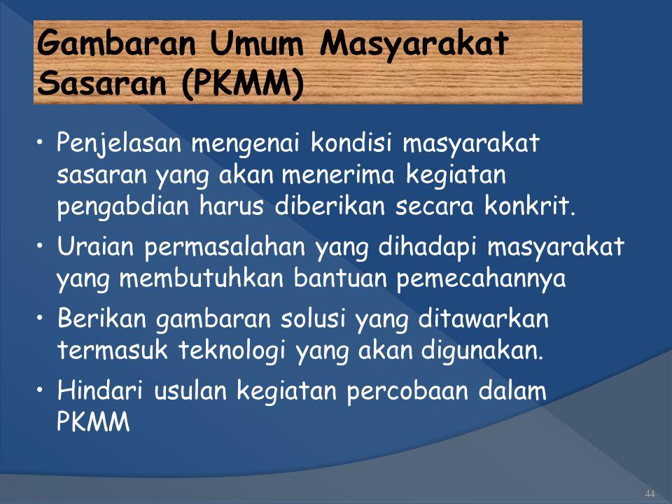 Gambaran Rencana Usaha (PKMK) 43 Uraikan kondisi umum lingkungan yang menimbulkan gagasan menciptakan kegiatan usaha. Gambaran mengenai potensi sumber