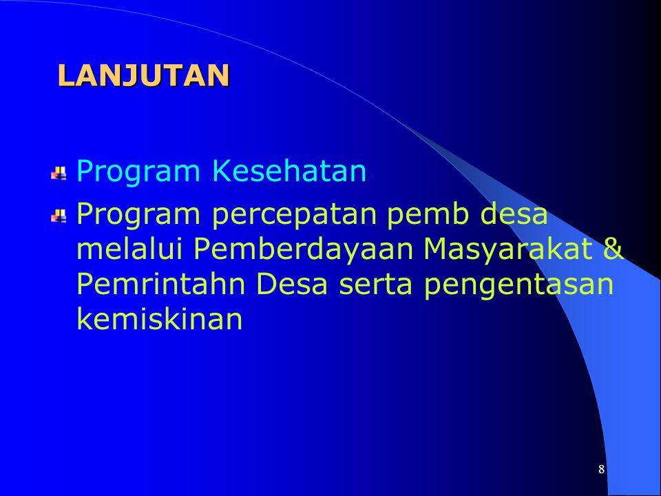 7 Program peningkatan sarana & prasarana dasar umum bagi masyarakat terutama peningkatan jalan Program pendidikan Program pembangunan pertanian secara