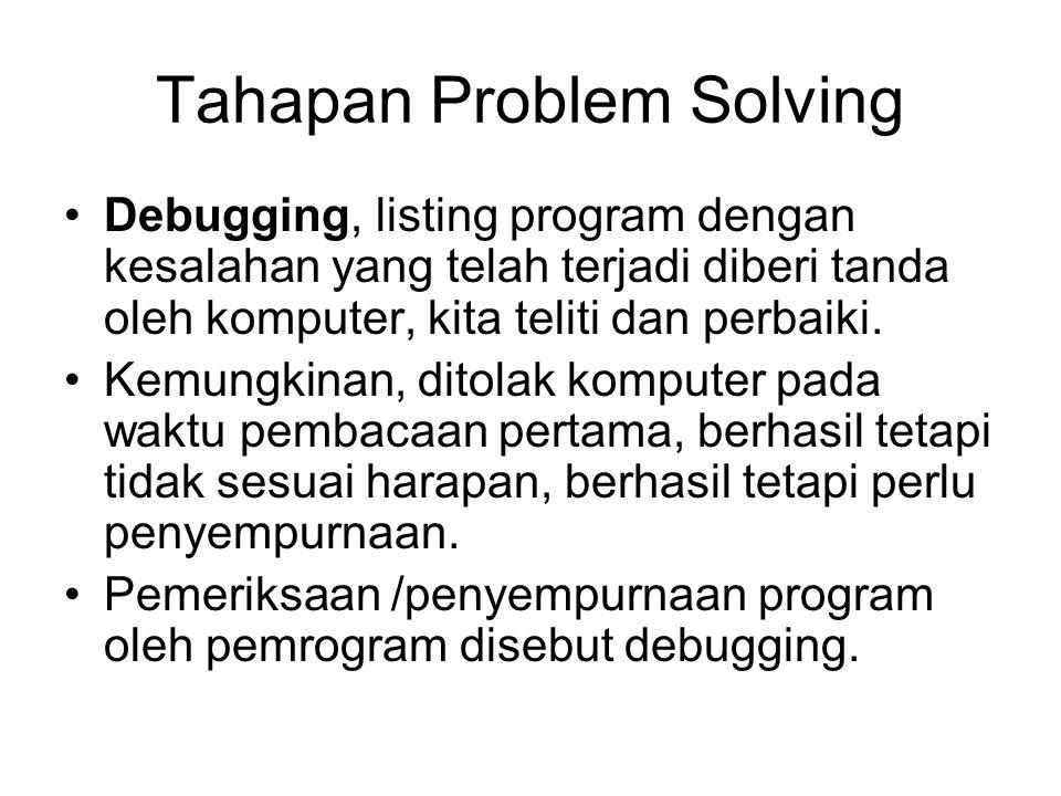 Menulis program Compile program, melakukan kompilasi menggunakan compiler /pengompilasi yaitu proses menerjemahkan program dari bahasa manusia (source
