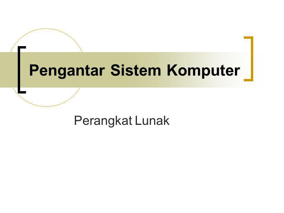 Pengantar Sistem Komputer Perangkat Lunak