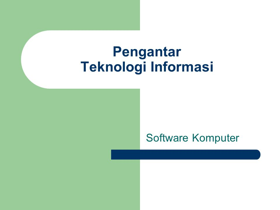Pengantar Teknologi Informasi Software Komputer
