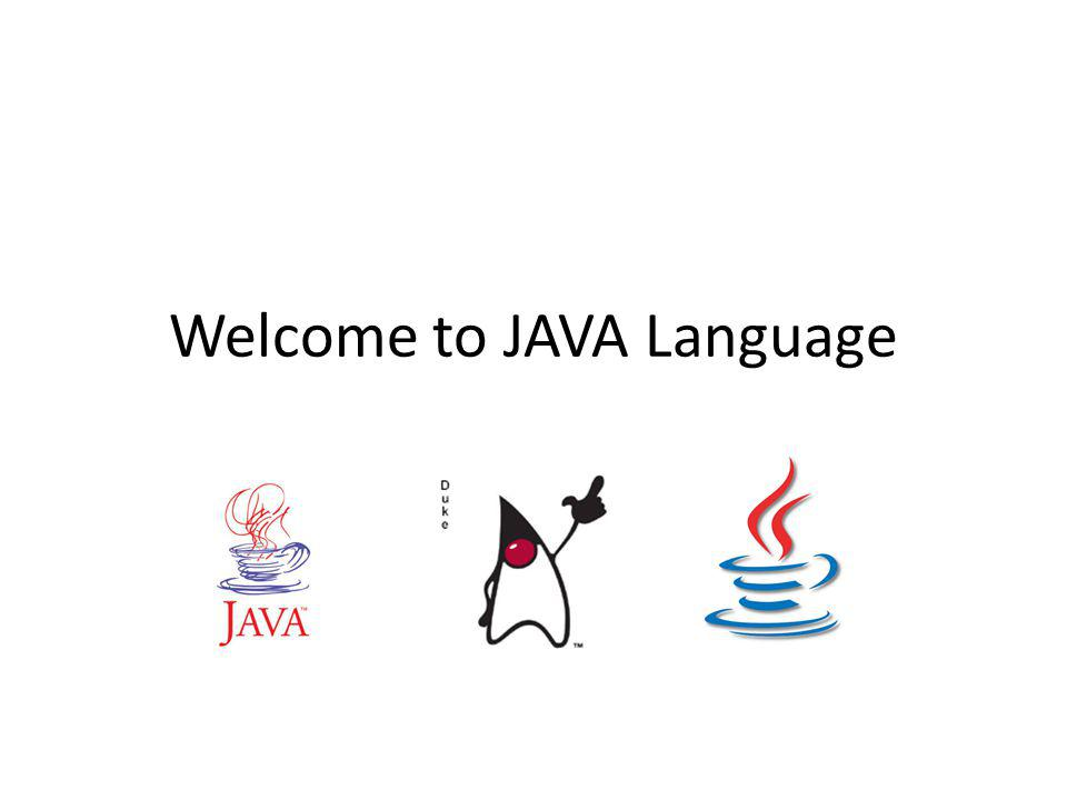 Welcome to JAVA Language