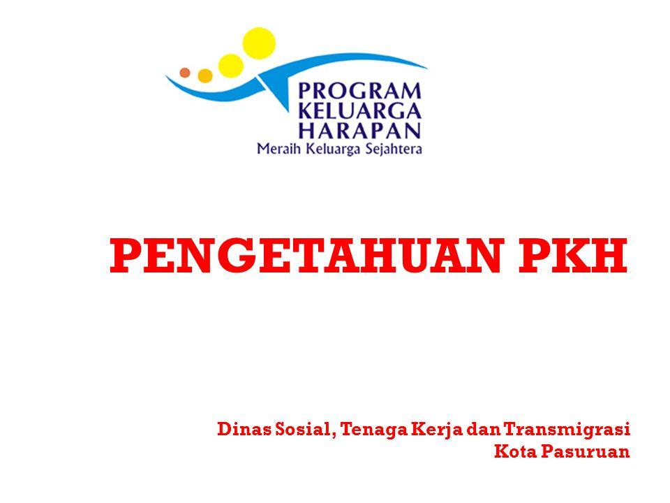 PENGETAHUAN PKH Dinas Sosial, Tenaga Kerja dan Transmigrasi Kota Pasuruan