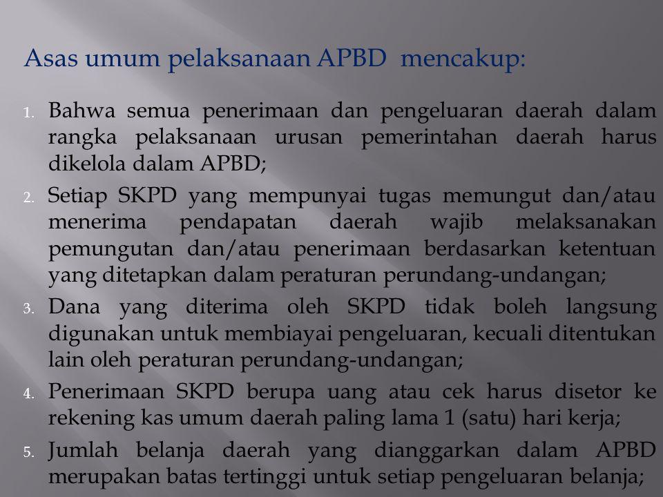 5. Semua pengeluaran daerah, termasuk subsidi dan bantuan lainnya yang sesuai dengan program pemerintah daerah, dibiayai dengan APBD. 6. Anggaran untu