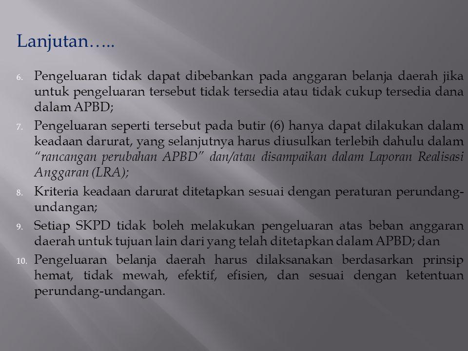 Asas umum pelaksanaan APBD mencakup: 1. Bahwa semua penerimaan dan pengeluaran daerah dalam rangka pelaksanaan urusan pemerintahan daerah harus dikelo