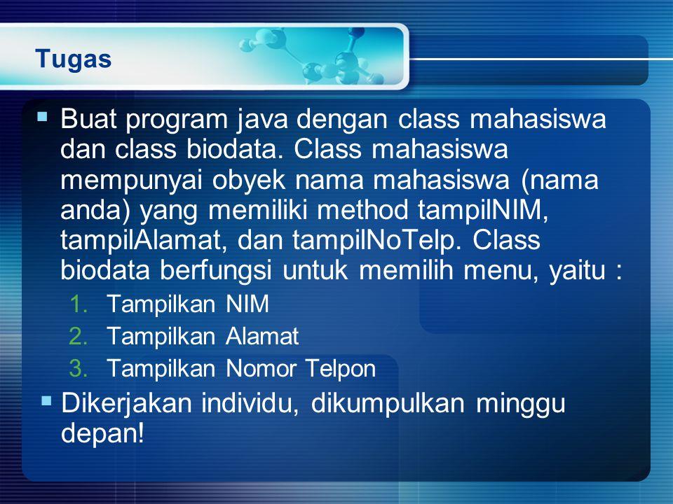 Tugas  Buat program java dengan class mahasiswa dan class biodata.