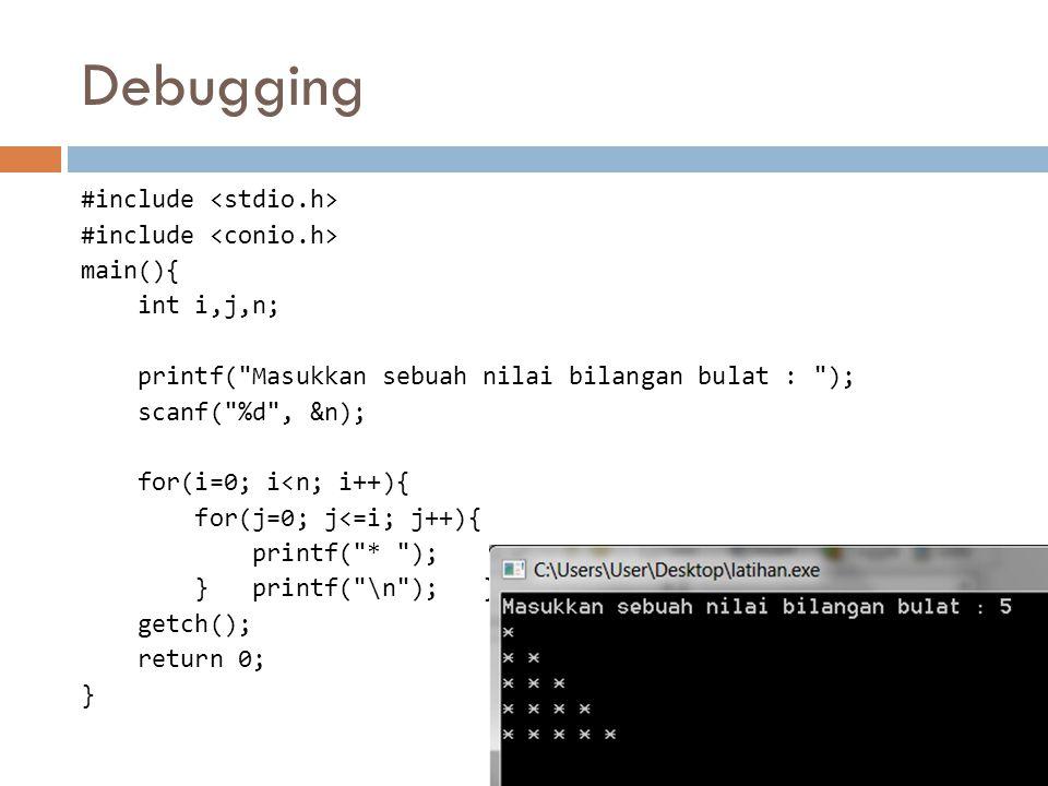 Debugging #include main(){ int i,j,n; printf(
