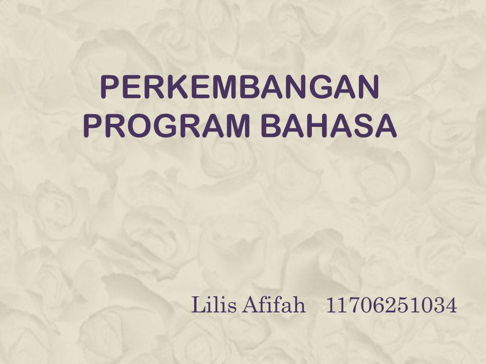PERKEMBANGAN PROGRAM BAHASA Lilis Afifah 11706251034
