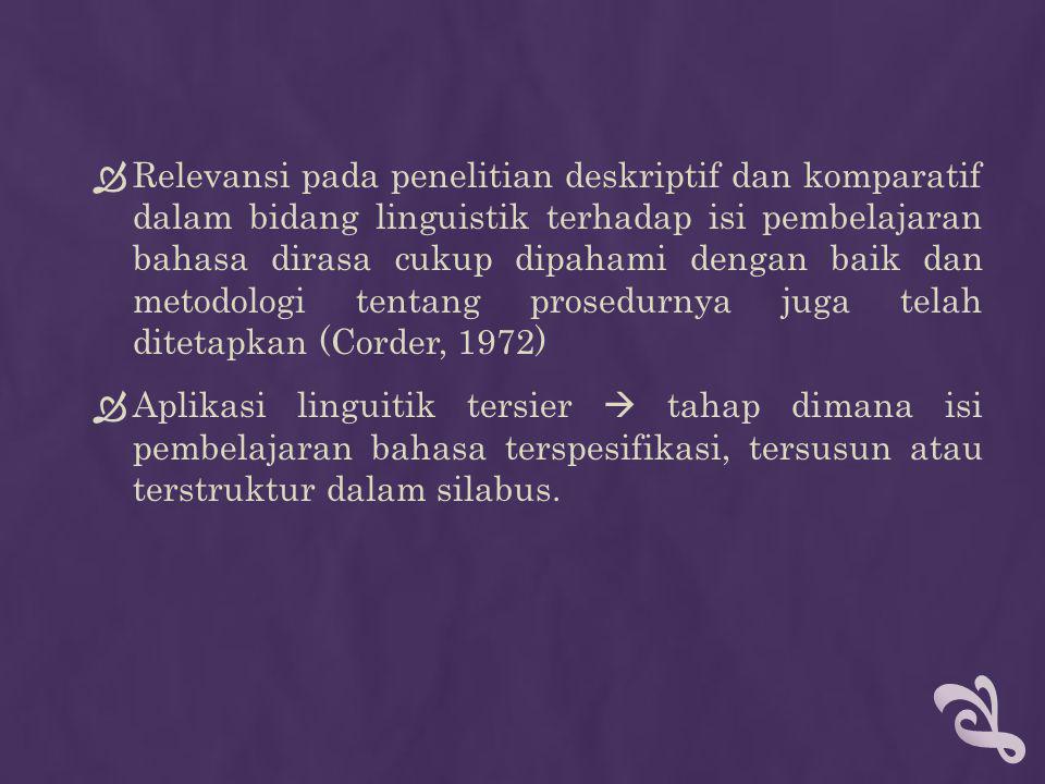  Relevansi pada penelitian deskriptif dan komparatif dalam bidang linguistik terhadap isi pembelajaran bahasa dirasa cukup dipahami dengan baik dan m