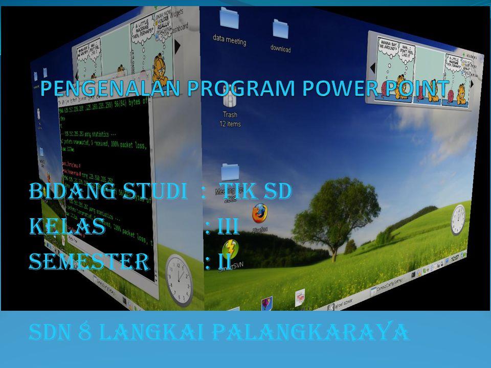BIDANG STUDI : TIK SD KELAS : III SEMESTER : II SDN 8 LANGKAI PALANGKARAYA